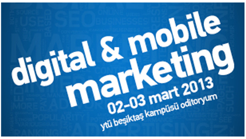 02 – 03 Mart 2013: Program for Learning – Digital and Mobile Marketing